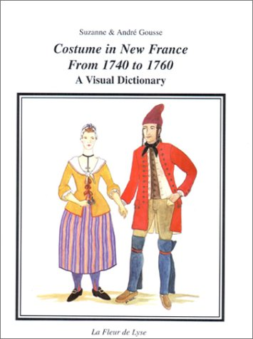 Costume in New France from 1740 to: Suzanne Gousse and