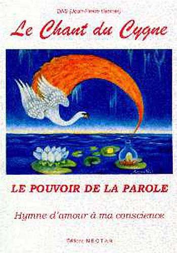 9782980475245: Le Chant du cygne, hymne d'amour à ma conscience. Le Pouvoir de la parole