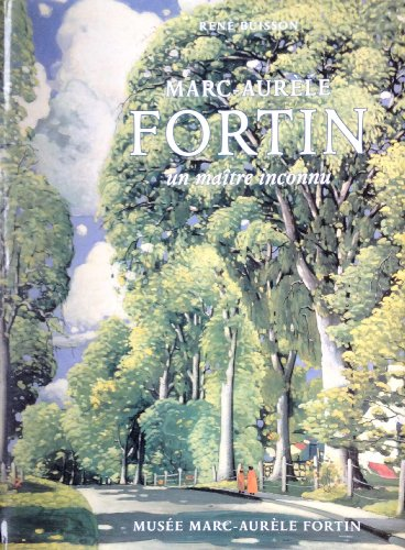Marc-Aurele Fortin. Un Maitre Inconnu: Buisson, Rene