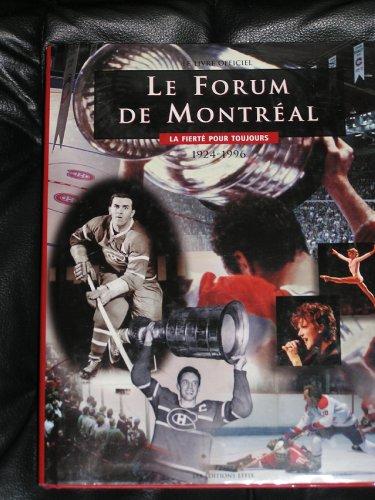 9782980494208: Le Forum De Montreal: La Fierte Pour Toujours 1924-1996