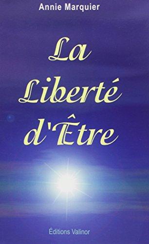 La Liberté d'Ëtre: Annie Marquier