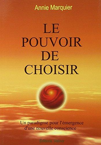 9782980630170: Le Pouvoir de choisir - Un paradigme pour l'émergence d'une nouvelle conscience
