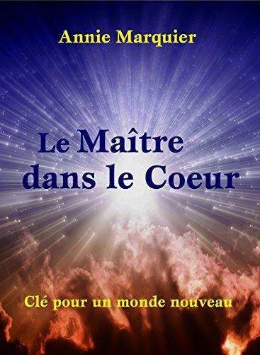 MAITRE DANS LE COEUR -LE-: MARQUIER ANNIE