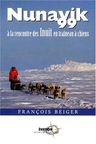 9782980645518: Nunavik 99. A la rencontre des inuit en traineau � chiens