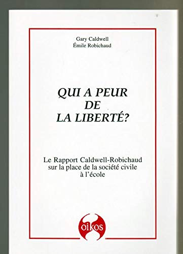 Qui a Peur De La Liberte ?: Gary CALDWELL, Emile