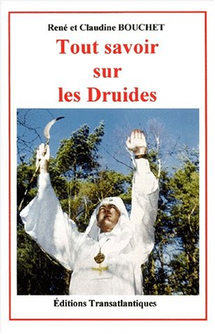 Tout savoir sur les druides: Bouchet ( René et Claudine )