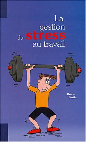 9782980702501: La gestion du stress au travail (French Edition)