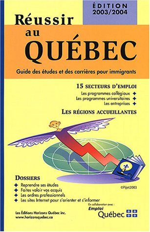 9782980740619: Réussir au Québec : Guide des études et des carrières pour immigrants
