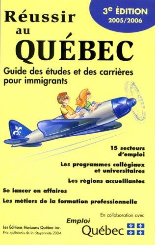 9782980740626: Réussir au Québec : Guide des études et des carrières pour immigrants