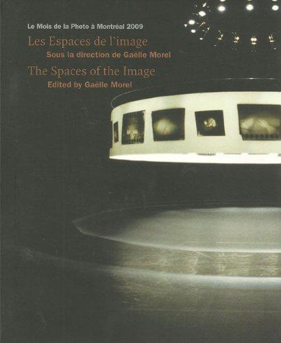 LE MOIS DE LA PHOTO A MONTREAL, SEPTEMBRE 2009 : LES ESPACES: MOREL GAELLE