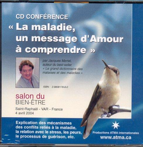 MALADIE UN MESSAGE D'AMOUR CD AUDIO (9782980817885) by Jacques Martel