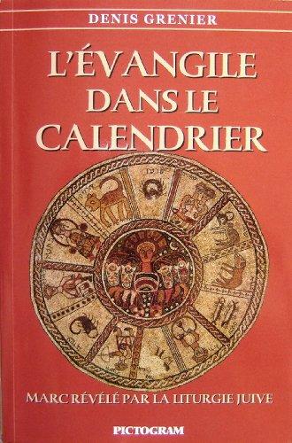 9782980837203: L'evangile Dans Le Calendrier (Marc Revele Par La Liturgie Juive) French Edition Paperback