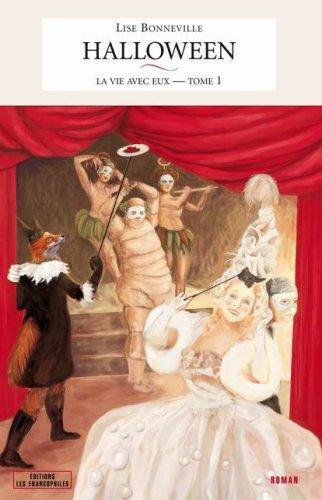 Halloween - La Vie avec eux tome 1 (French Edition): Lise Bonneville