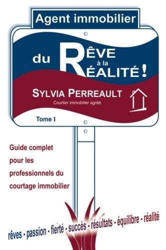 9782981011701: Agent Immobilier: du rêve à la réalité!: Guide complet pour les professionnels du courtage immobilier - Tome 1: Volume 1 (La Methode Immo-Succes - ... les professionnels du courtage immobilier)
