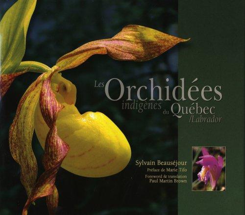 Orchidées indigènes du Québec / Labrador: Beaus�jour, Sylvain