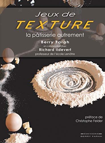 9782981059758: Jeux de Texture: La Patisserie Autrement