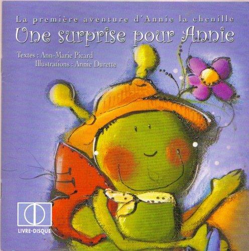 La Premiere Aventure D'Annie La Chenille: Une Surprise Pour Annie (French Text): Ann-Marie ...