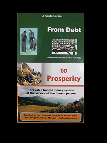 9782981089618: From Debt to Prosperity: Through a Honest Money System at the Service of the Human Person
