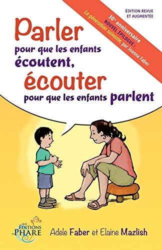 9782981161062: Parler pour que les enfants écoutent, écouter pour que les enfants parlent