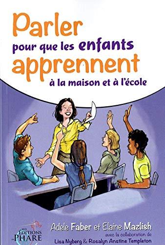 9782981161079: Parler pour que les enfants apprennent a la maison et a l école (French Edition)