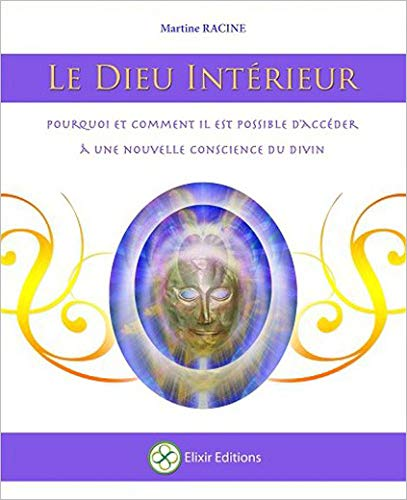 9782981202642: Le Dieu Interieur - Pourquoi et Comment Acceder Nouvelle Conscience Divin