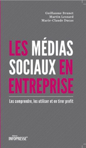 Médias sociaux en entreprise (Les): Brunet, Guillaume