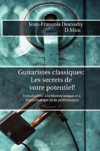 9782981287809: Guitaristes Classiques: Les secrets de votre potentiel! (French Edition)