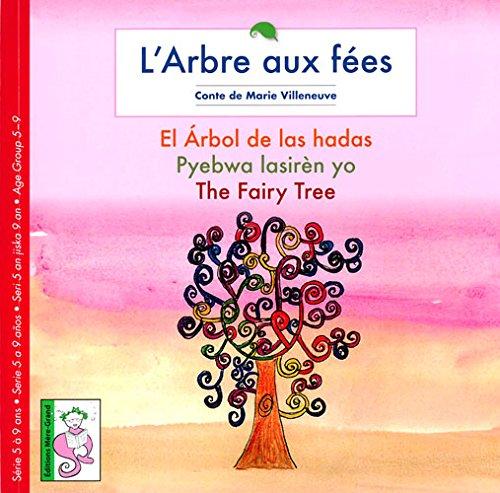 Arbre aux f?es (L') ?d. quatrilingue: Villeneuve Marie