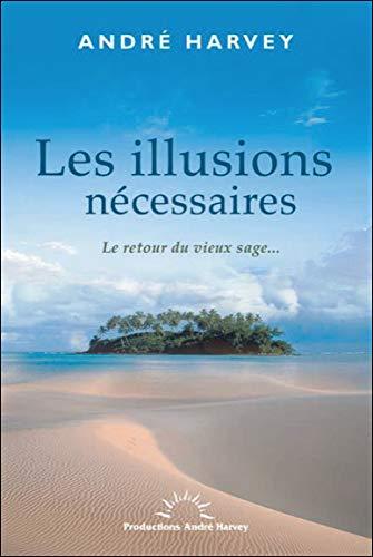 9782981338273: Les illusions nécessaires - Le retour du vieux sage...