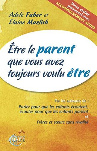 ETRE LE PARENT QUE VS AVEZ TOUJOURS VOUL: FABER MAZLISH