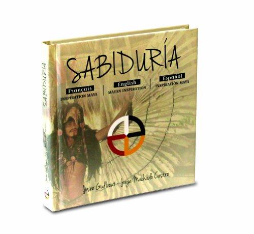 9782981386212: Sabiduria (Mayan Wisdom: book in three languages; French, English and Spanish)