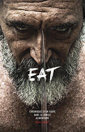 9782981413604: EAT : Chroniques d'un fauve dans la jungle alimentaire