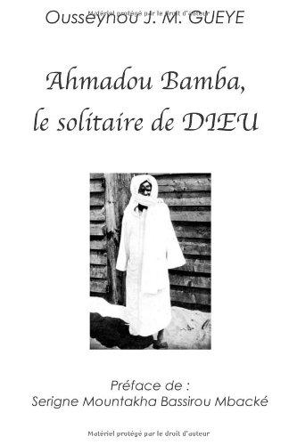 9782981437303: Ahmadou Bamba, le solitaire de Dieu
