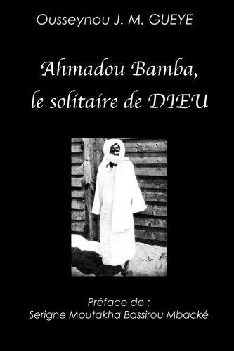9782981437310: Ahmadou Bamba, le solitaire de Dieu (noir)