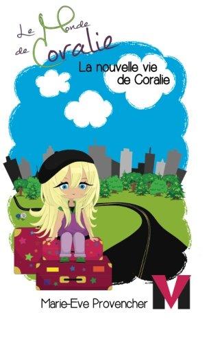 9782981478634: La Nouvelle vie de Coralie (Le Monde de Coralie) (Volume 2) (French Edition)