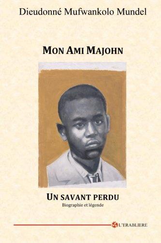 9782981491015: Mon Ami Majohn: Un savant perdu. Biographie et légende (French Edition)