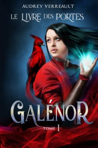 le livre des Portes: Volume 1 (Galénor): Verreault, Audrey