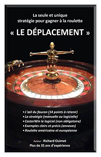 9782981592705: Le Déplacement : Comment gagner à la roulette - Stratégie de roulette