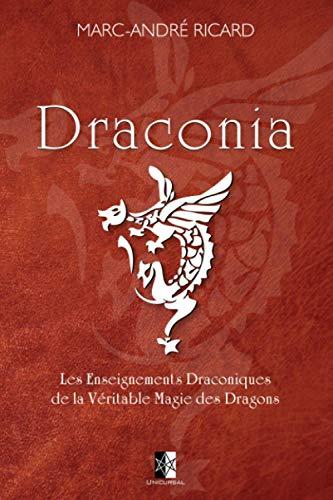 9782981613608: Draconia: Les Enseignements Draconiques de la Véritable Magie des Dragons
