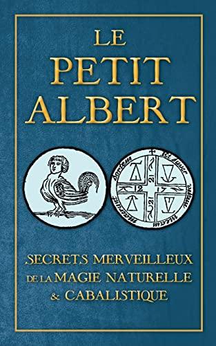 Secrets Merveilleux de La Magie Naturelle Et: Albertus Magnus