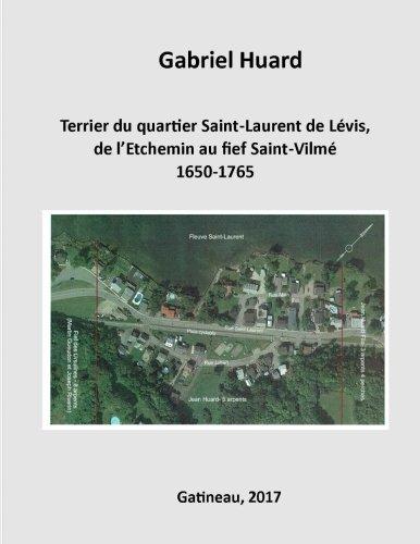 Terrier du quartier Saint-Laurent de Levis, de: Huard, M. Gabriel