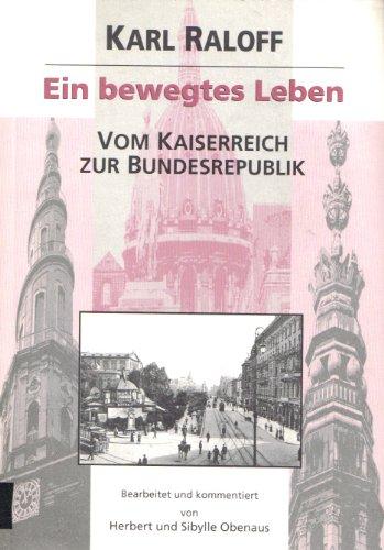 9783000000553: Ein bewegtes Leben: Vom Kaiserreich zur Bundesrepublik