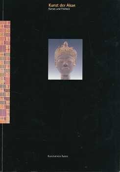 9783000001178: Kunst der Akan: Kanon und Freiheit : Goldarbeiten und Bronzegusse, profane und sakrale Gegenstande, Kostbarkeiten afrikanischer Kunst
