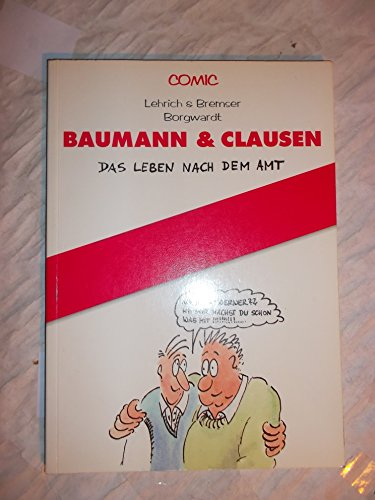 9783000010637: Baumann und Clausen. Das Leben nach dem Amt.