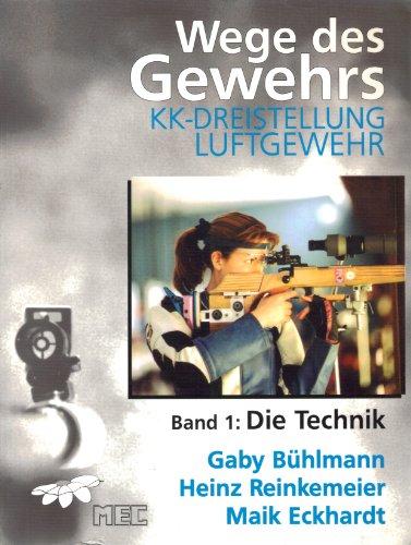 9783000015090: Wege des Gewehrs. KK Dreistellung, Luftgewehr. Band 1: Die Technik