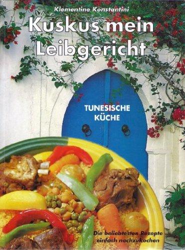 9783000016936: Kuskus mein Leibgericht. Tunesische Küche