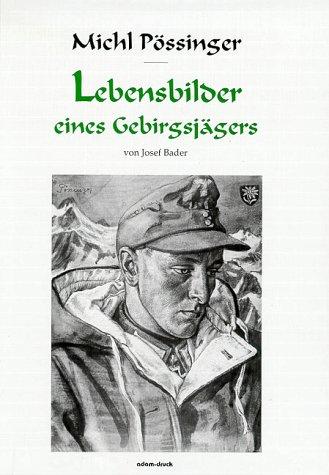 9783000020391: Michl Pössinger - Lebensbilder eines Gebirgsjägers