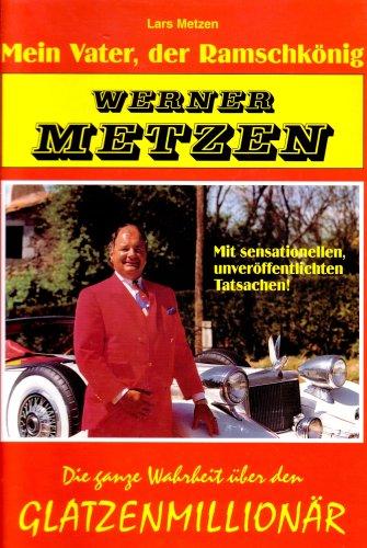 9783000022920: Werner Metzen: Mein Vater, der Ramschkönig