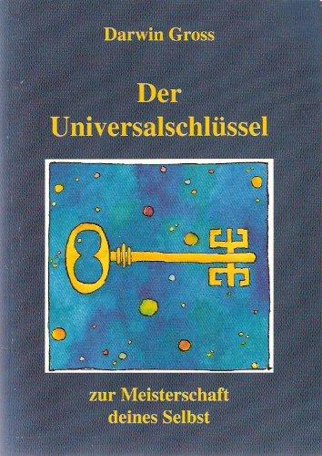 9783000023071: Der Universalschlüssel: Zur Meisterschaft deines Selbst