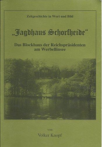 9783000023774: Zeitgeschichte in Wort und Bild - Jagdhaus Schorfheide